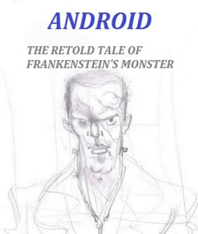 Android: The Retold Tale Of Frankenstein